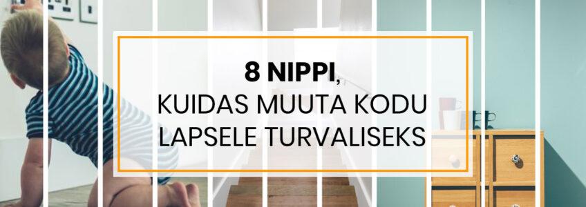 8 nippi kuidas muuta kodu lapsele turvaliseks
