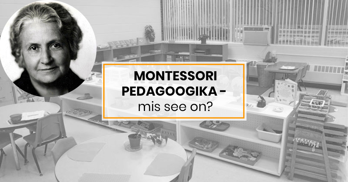 Montessori-pedagoogika-mis-see-on
